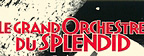 Le Grand Orchestre Du Splendid