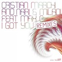 Cristian Marchi / Milani / Nari - I got you (feat. max c) (remixes) - ep