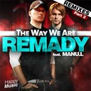 Remady - The way we are (feat. manu l) (remixes part 2) - ep