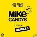 Evelyn / Mike Candys - One night in ibiza (remixes) - ep