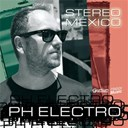 Ph Electro - Stereo mexico - ep