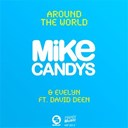 Evelyn / Mike Candys - Around the world (feat. david deen) - ep
