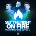 Bodybangers - Set the night on fire (feat. gerald g) - ep