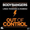 Bodybangers - Out of control (feat. linda teodosiu &amp; rameez) - ep