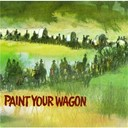 Alan Dexter / Clint Eastwood / Harve Presnell / Jean Seberg / Lee Marvin / Nitty Gritty Dirt Band - Paint your wagon