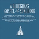 Blue Highway / Dailey / Dry Branch Fire Squad / Iiird Tyme Out / J.d. Crowe / James King / Nashville Bluegrass Band / Phyllis Boyens / Ricky Skaggs / The Bluegrass Album Band / The Grascals / The New South / Tony Rice / Vincent / Weary Hearts - A bluegrass gospel songbook