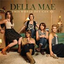 Della Mae - This World Oft Can Be