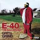 E-40 - The ballatician - grit &amp; grind