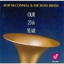 Rob Mcconnell / The Boss Brass - Our 25th year