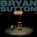 Bryan Sutton / Friends - Almost live