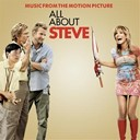 Bob Schneider / Christophe Beck / Dan Wilson / Helga Bullock / Little Peggy March / Nikka Costa / Patsy Montana / Phantom Planet - All about steve (music from the motion picture)