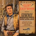 Clint Eastwood - Rawhide's clint eastwood sings cowboy favorites