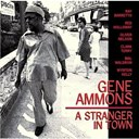 Gene Ammons - A stranger in town