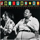 Joe Turner / Pee Wee Crayton / Sonny Stitt - Everyday i have the blues