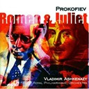 Serge Prokofiev / The Royal Philharmonic Orchestra / Vladimir Ashkenazy - Prokofiev: romeo and juliet
