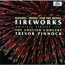 George Frideric Handel / The English Concert / The English Concert / Trevor Pinnock - Handel: Music for the Royal Fireworks (Original Version 1749)