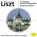 Franz Liszt / Herbert Von Karajan / L'orchestre Philharmonique De Berlin - Liszt: les préludes; hungarian rhapsodies; hungarian fantasia