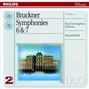 Anton Bruckner / Bernard Haitink / The Amsterdam Concertgebouw Orchestra - Bruckner: symphonies nos.6 &amp; 7