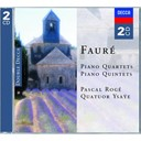 Gabriel Faur&eacute; / Pascal Rog&eacute; / Quatuor Ysa&yuml;e - Faur&eacute;: piano quartets &amp; piano quintets