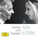 Arthur Honegger / Herbert Von Karajan / Jean-Sébastien Bach / Maurice Ravel / Richard Wagner - Eliette von karajan - à ses côtés