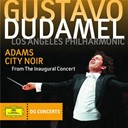 Gustavo Dudamel / John Adams / Los Angeles Philharmonic Orchestra - Adams: city noir