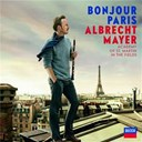 Albrecht Mayer / Mathias Mönius / Orchestre Academy Of St. Martin In The Fields - Bonjour paris