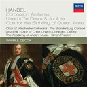 David Hill / George Frideric Handel / Oxford Choir Of Christ Church Cathedral / Simon Preston / The Academy Of Ancient Music / The Brandenburg Consort / The Choir Of Winchester Cathedral - Handel: coronation anthems; utrecht te deum &amp; jubilate; ode for the birthday of queen anne