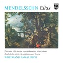 Felix Mendelssohn / Gewandhausorchester Leipzig / Wolfgang Sawallisch - Mendelssohn: elias
