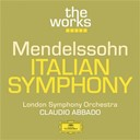 Claudio Abbado / Felix Mendelssohn / The London Symphony Orchestra - Mendelssohn: italian symphony
