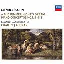 Felix Mendelssohn / Gewandhausorchester Leipzig / Riccardo Chailly / Saleem Ashkar - Mendelssohn: a midsummer night's dream