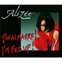 Alizée - I'm fed up