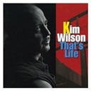 Kim Wilson - That's life