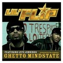 Lil' Flip - Ghetto mindstate (dmd single)