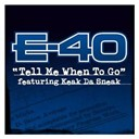 E-40 - Tell me when to go (dmd single)