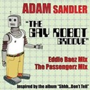 Adam Sandler - The gay robot groove