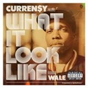 Curren$y - What it look like (feat. wale)
