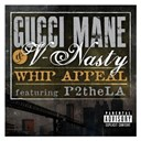 Gucci Mane / V-Nasty - Whip appeal (feat. p2thela)