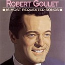 Robert Goulet - 16 Most Requested Songs