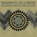 Inti-Illimani / John Williams / Paco Pena - Fragments of a dream