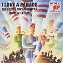Boston Pops Orchestra / John Williams - I love a parade