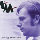 Van Morrison - The bang masters
