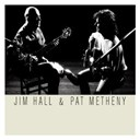 Jim Hall / Pat Metheny - Jim hall &amp; pat metheny