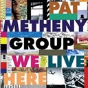 Pat Metheny - We live here