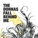 The Donna's - Fall behind me