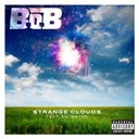B.o.b - Strange clouds (feat. lil wayne)