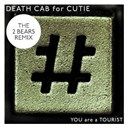 Death Cab For Cutie - You are a tourist (the 2 bears remix)