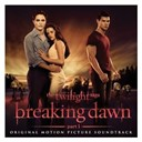 Compilation - The Twilight Saga: Breaking Dawn - Part 1 (Original Motion Picture Soundtrack)