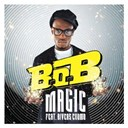 B.o.b - Magic (feat. rivers cuomo)