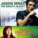Jason Mraz - The beauty in ugly (ugly betty version) (australian digital single)