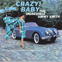 Jimmy Smith - crazy ! baby : the incredible